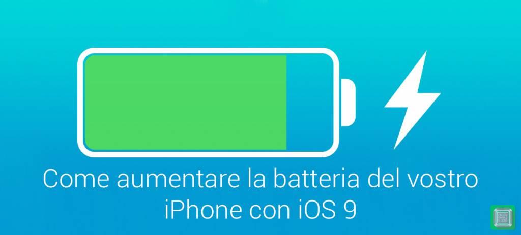 Come aumentare la durata della batteria su iOS 9 – iPhone, trucchi e consigli